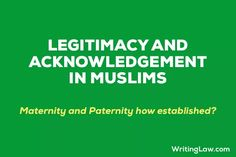 Legitimacy and Acknowledgement of Child in Muslim Law - WRITINGLAW