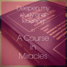 "Deepen my study and teaching in a course in miracles - Book and workbook! ""A Course in Miracles"""