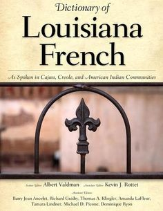 Dictionary of Louisiana French: As Spoken in Cajun, Creole, and American Indian Communities (Bilbary Town Library: Good for Readers, Good for Libraries)