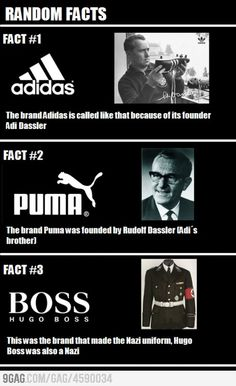 Random Facts. WHAT!? Are these true? Why is Hugo Boss still around?? <---- this effin idiot really got me raging with this dumb ass caption... Don't breed please!