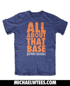 """Detroit Tigers """"All About That Base""""  Tee by MichaelWTees on Etsy https://www.etsy.com/listing/211838860/detroit-tigers-all-about-that-base-tee"""