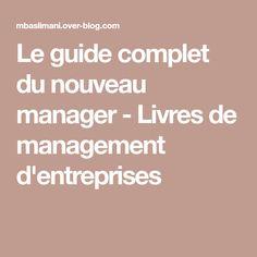 Le guide complet du nouveau manager - Livres de management d'entreprises