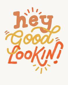 Hey good lookin by Steffi Lynn