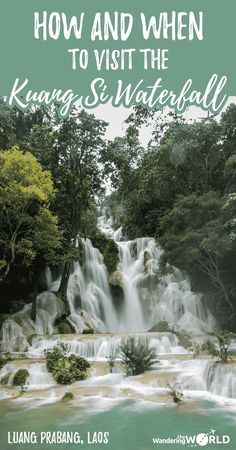 Kuang Si Waterfall - How and When to Visit the Stunning Kuang Si Waterfall in Luang Prabang, Laos - Wandering the World