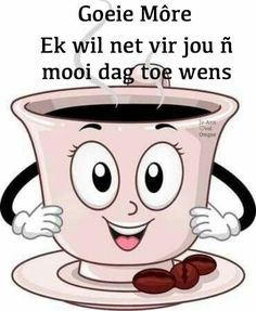 Good Night, Good Morning, Lekker Dag, Goeie More, Afrikaans Quotes, Happy Birthday Greetings, Special Quotes, Hello Kitty, Messages