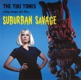 The Tiki Tones Play Songs for the...Suburban Savages [CD]