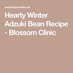 Hearty Winter Adzuki Bean Recipe - Blossom Clinic