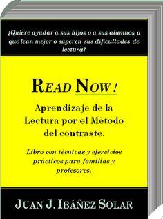 ReadNow! Manual para el aprendizaje de la lectura y el tratamiento de la dislexia.   Juan J. Ibáñez Solar  Method learning to read Complete treatment of dyslexia