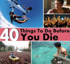 40 Things To Do Before You Die
