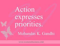 Action expresses priorities. Mohandas K. Gandhi #MotivationMonday #wombizclub