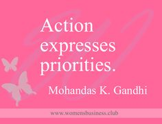 Action expresses priorities. Mohandas K. Gandhi #MotivationMonday #wombizclub
