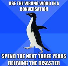 I'm a socially awkward penguin.