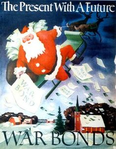 Santa is coming tonight! He won't be bring war bonds, with any luck he'll bring you some vintage posters instead :)  HO HO HO