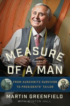 """Measure of a Man"" A memoir by Martin Greenfield"