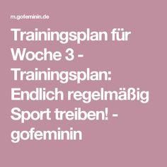 Trainingsplan für Woche 3 - Trainingsplan: Endlich regelmäßig Sport treiben! - gofeminin