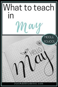 What are you teaching in May?  Here are ideas for writing, reading, journals, research, grammar, and more!  Keep your students working and engaged all month long! #lessonplans #middleschool #endoftheyear