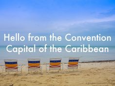 """""""Hello from the Convention Capital of the Caribbean"""" - A Haiku Deck #setyourstoryfree"""