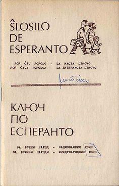 """Esperanto course - Ŝlosilo de Esperanto (Esperanto key). """"Por ĉiu popolo, la nacia lingvo. Por ĉiuj popoloj, la internacia lingvo."""" (""""For each nation, the national language. For all peoples, the international language."""")"""