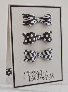 UK Demonstrator - Teri Pocock: Bow Builder Punch - Black And White Card Bday Cards, Birthday Cards For Men, Handmade Birthday Cards, Greeting Cards Handmade, Cards For Men Handmade, Male Birthday, Masculine Birthday Cards, Masculine Cards, Karten Diy