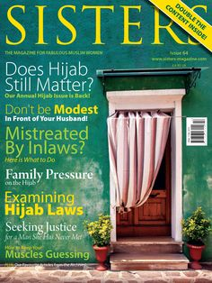SISTERS Magazine Jan/Feb 2015. Does Hijab still matter? Our annual Hijab issue is back! Double the content, including some of our favourite articles from the archives!