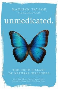 Unmedicated: The Four Pillars of Natural Wellness by Madisyn Taylor - The cofounder of the holistic lifestyle website DailyOM presents a gentle and accessible step-by-step guide to moving from excessive reliance on medications to fundamentally healing you Wellness Programs, The Four, Spiritual Health, Nutrition, Holistic Healing, Natural Healing, Books Online, Books To Read, Nature