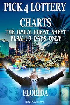 Pick 4 Lottery Charts - Florida: The Daily Cheat Sheet (Play 1-3 days only) (English Edition)