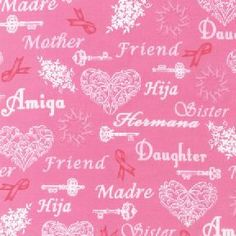 fabric - A Touch of Hope by Robert Kaufman Fabrics Bi-lingual pink ribbon fabric as the ribbons are tossed across a pink background accentedy by filigree hearts and those that mey be afflicted including your mother or hija. By Robert Kaufman.  ACG-10564-10 Pink