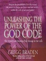 Click here to view Audiobook details for Unleashing the Power of the God Code by Gregg Braden