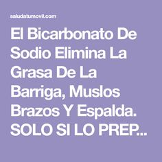 El Bicarbonato De Sodio Elimina La Grasa De La Barriga, Muslos Brazos Y Espalda. SOLO SI LO PREPARAS DE ESTA MANERA. | Salud a tu Movil