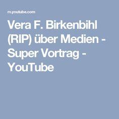 Vera F. Birkenbihl (RIP) über Medien - Super Vortrag - YouTube
