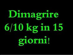 Dimagrire 6/10 kg in 15 giorni - lose weight fast - ITA - YouTube