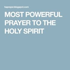 MOST POWERFUL PRAYER TO THE HOLY SPIRIT
