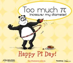 Too much Pi increases my diameter! Happy Pi Day!~I miss Pi day from high school. Plus my math teacher Mr.Fegan's American Pi shirt! ha!!1