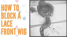 How to Block a Wig