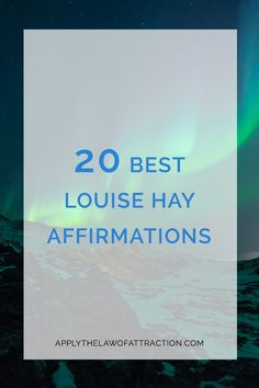 Louise Hay Affirmations - Heal Your Thoughts, Heal Your Life