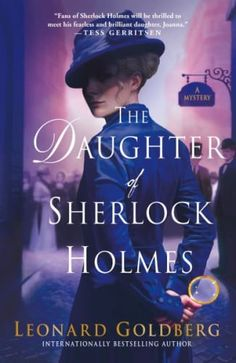 From USA Today and internationally bestselling author Leonard Goldberg comes a new thrilling tale of Sherlock Holmes' daughter and her companion Dr. as they investigate a murder at the highest levels of British society. I Love Books, Good Books, Books To Read, My Books, Reading Books, Free Books, Book Club Books, The Book, Book 1