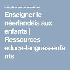 Enseigner le néerlandais aux enfants | Ressources educa-langues-enfants