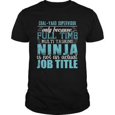 COAL YARD SUPERVISOR Only Because Full Time Multi Tasking Ninja Is Not An Actual…