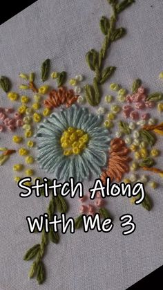 Stitch Along With Me (Embroidery Pattern Hand Embroidery Designs Basic Embroidery Stitches, Hand Embroidery Videos, Embroidery Stitches Tutorial, Embroidery Flowers Pattern, Creative Embroidery, Simple Embroidery, Silk Ribbon Embroidery, Hand Embroidery Designs, Machine Embroidery