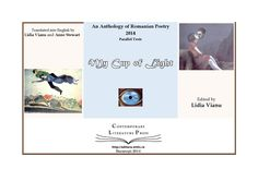 My cup of light  An Anthology of Romanian Poetry  2014 Translated into English by Lidia Vianu and Anne Stewart Edited by Lidia Vianu