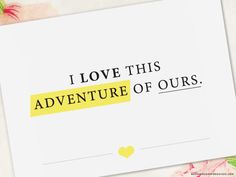 I love this adventure of ours. - Happy Valentine's Day - Love card - Happy Anniversary Card - Highlighted Text - 5x7 Greeting Card (4.00 USD) by blushface