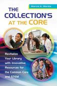 The Collection's at the Core: Revitalize Your Library with Innovative Resources for the Common Core and STEM by Marcia A. Mardis  #DOEBibliography