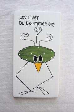 Lev livet du drömmer om Motto, Textile Art, Fina Ord, Feel Good, Affirmations, Presents, Words, Funny, Quotes