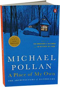 Up next after I finish my current book. Michael Pollan builds his own writer's retreat in his backyard. This would probably be the outcome of my mid-life crisis as well.