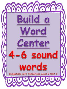 ++Level+2+Unit+1+Build+a+Word+Center:+4-5+sound+words+from+ReadingGroup+on+TeachersNotebook.com+-++(14+pages)++-+Center+or+activity+that+goes+along+with+Fundations+level+2+unit+1.+4-5+sound+words.