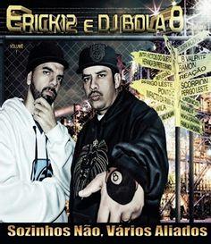 Erick 12 & DJ Bola 8 Sózinhos Não, Vários Aliados (2011) Download - BAIXAR R.A.P NACIONAL