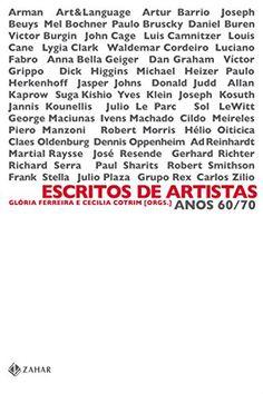 FERREIRA, Glória; COTRIM, Cecília (Orgs.). Escritos de Artistas – Anos 60/70. Rio de Janeiro: Jorge Zahar, 2006.