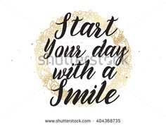 Start today with a smile inspirational inscription. Greeting card with calligraphy. Hand drawn lettering design. Photo overlay. Typography for banner, poster or apparel design. Isolated vector.