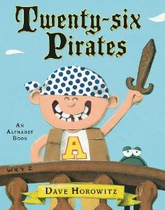Twenty-six Pirates: An Alphabet Book: Dave Horowitz: 9780399257773: Amazon.com: Books