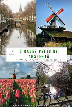 7 cidades perto de Amsterdã para conhecer num bate-volta. Passeios de 1 dia partindo de Amsterdã, na Holanda